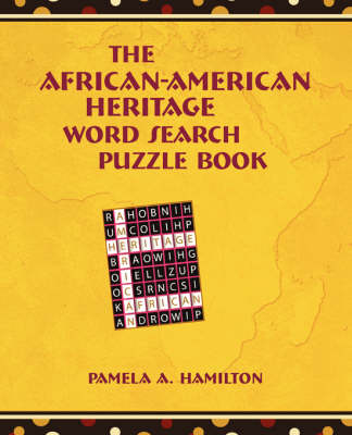 The African-American Heritage Word Search Puzzle Book by Pamela A Hamilton