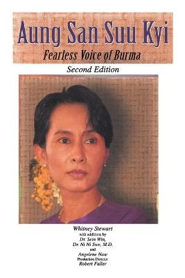 Aung San Suu Kyi Fearless Voice of Burma Second Edition by Whitney Stewart
