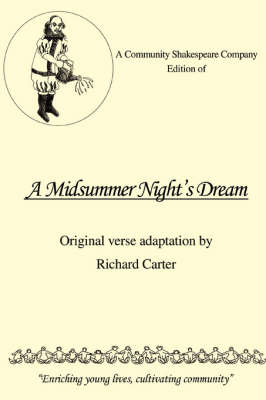 A Community Shakespeare Company Edition of a Midsummer Night's Dream by Richard R Carter