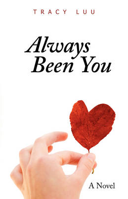 Always Been You by Tracy Luu