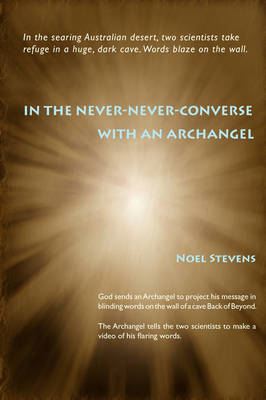 In the Never-Never-Converse with an Archangel by Noel Stevens