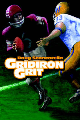 Gridiron Grit by Doug Scancarella