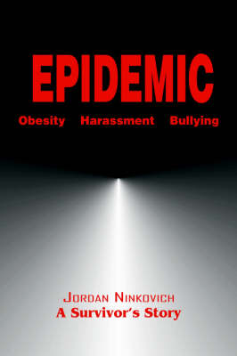Epidemic Obesity Harassment Bullying by Jordan A Ninkovich