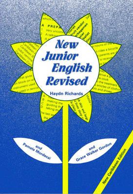 New Junior English Revised-Caribbean Edition by Haydn Richards, Pamela Mordecai, Grace W. Gordon