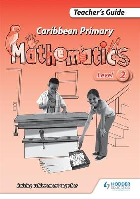 Caribbean Primary Maths Level 2 Teacher's Guide by Simon Sharplis