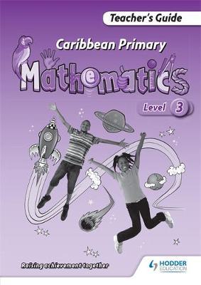 Caribbean Primary Maths Level 3 Teacher's Guide by Simon Sharplis