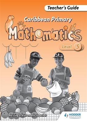 Caribbean Primary Maths Level 5 Teacher's Guide by Simon Sharplis