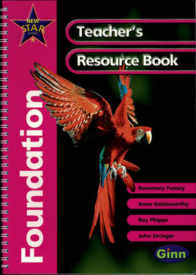 New Star Science Foundation/P1 Teachers' Resource Book by Rosemary Feasey, Anne Goldsworthy, John Stringer, Roy Phipps