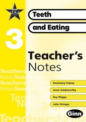 New Star Science Yr3/P4: Teeth And Eating Teacher Notes by