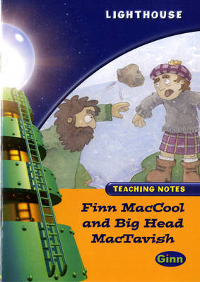 Lighthouse Gold Level: Finn MacCool And Big Head MacTavish Teaching Notes by