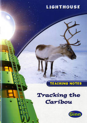 Lighthouse White Level: Tracking The Caribou Teaching Notes by