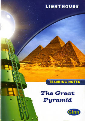 Lighthouse White Level: The Great Pyramid Teaching Notes by