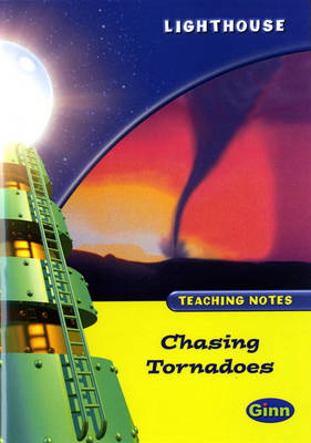 Lighthouse Lime Level: Chasing Tornadoes Teaching Notes by