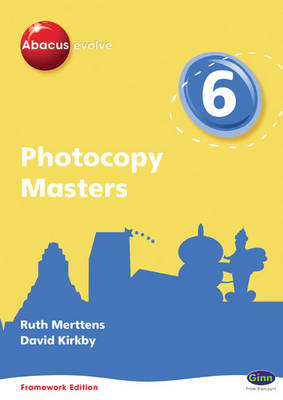 Abacus Evolve Framework Edition Year 6/P7: Photocopy Masters by Ruth, BA, MED Merttens, Dave Kirkby