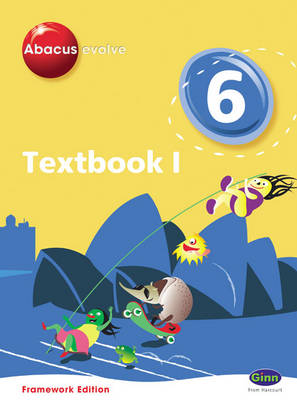 Abacus Evolve Framework Edition Year 6/P7: Textbook 1 by