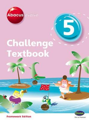 Abacus Evolve Challenge Year 5 Textbook by Carol Richardson, Jon Kurta