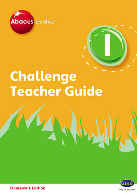 Abacus Evolve Challenge Year 1 Teachers Guide by Gill Potter, Cherri Moseley