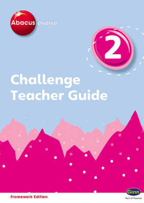 Abacus Evolve Challenge Year 2 Teacher Guide by Gill Potter, Cherri Moseley