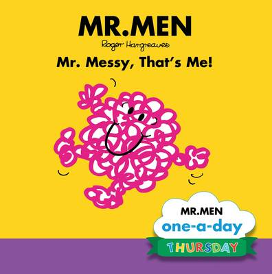 Thursday: Mr. Messy, That's Me! by