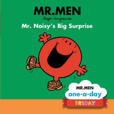 Friday: Mr. Noisy's Big Surprise by