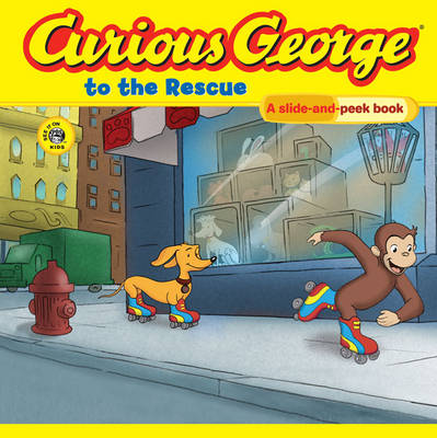 Curious George to the Rescue A Slide and Peek Book by H. A. Rey