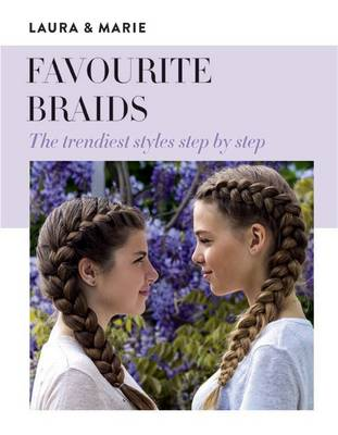 Favourite braids by Laura Arnesen, Marie Wivel