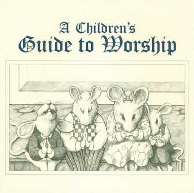 A Children's Guide to Worship by Ruth L. Boling, Lauren J. Muzzy