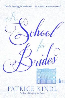A School for Brides by Patrice Kindl