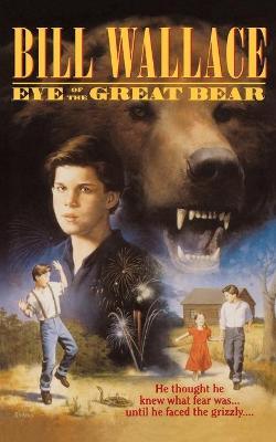 Eye of the Great Bear by Bill Wallace