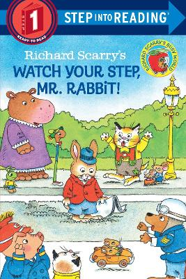 Richard Scarry's Watch Your Step, Mr. Rabbit! by Richard Scarry