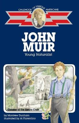 John Muir Young Naturalist by Montrew Dunham