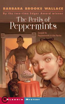 The Perils of Peppermints by Barbara Brooks Wallace