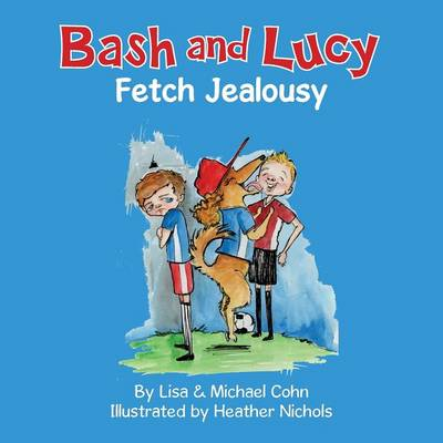 Bash and Lucy Fetch Jealousy by Lisa Cohn