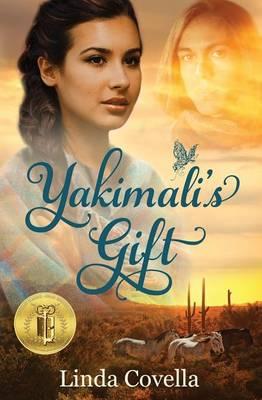 Yakimali's Gift by Linda Covella