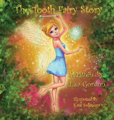 The Tooth Fairy Story by Lisa M Gordon