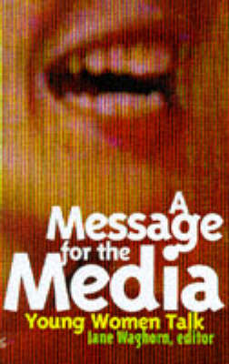 A Message for the Media Young Women Talk by Jane Waghorn