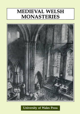 Mediaeval Welsh Monasteries by John Wyn Roberts
