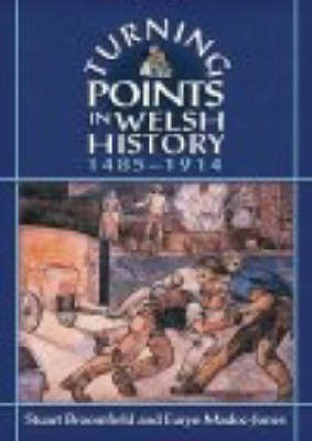 Turning Points in Welsh History Activity Pack by Stuart Broomfield, Euryn Madoc-Jones