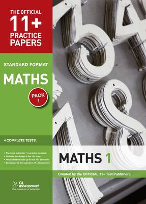 11+ Practice Papers, Maths Pack 1, Standard Test 1, Test 2, Test 3, Test 4 by