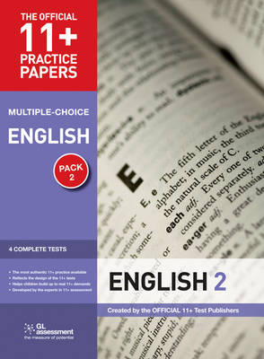 11+ Practice Papers English Pack 2 (Multiple Choice) English Test 5, English Test 6, English Test 7, English Test 8 by GL Assessment