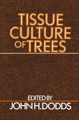 Tissue Culture of Trees by John H. Dodds