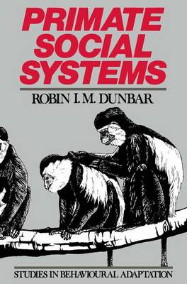 Primate Social Systems by Robin Ian MacDonald Dunbar