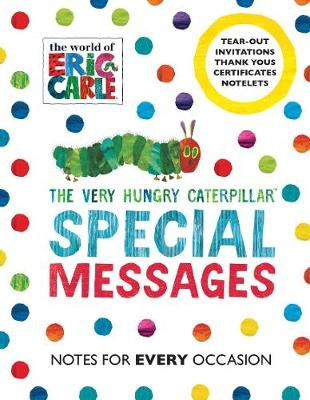 The Very Hungry Caterpillar: Special Messages Notes for Every Occasion by Eric Carle