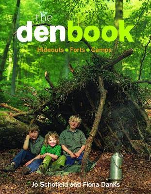 The Den Book by Jo Schofield, Fiona Danks