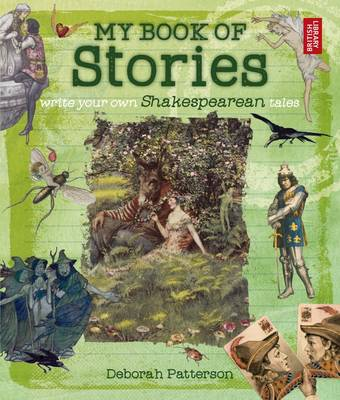 My Book of Stories Write Your Own Shakespearean Tales by Deborah Patterson