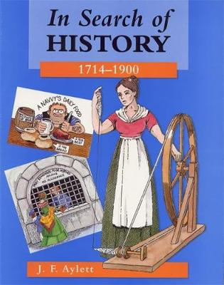 In Search of History: 1714-1900 by John F. Aylett