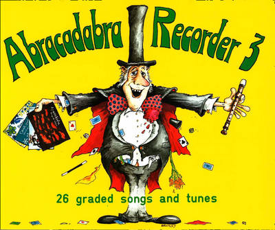 Abracadabra Recorder Book 3 (Pupil's Book) 26 Graded Songs and Tunes by Roger Bush