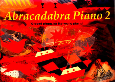 Abracadabra Piano Book 2 (Pupil's Book) Graded Pieces for the Young Pianist by Jane Sebba