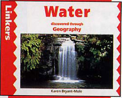 Water Discovered Through Geography by Karen Bryant-Mole, Zul Mukhida