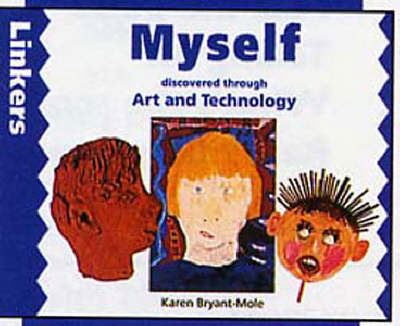 Myself Discovered Through Art and Technology by Karen Bryant-Mole, Zul Mukhida, Zul Mukhida